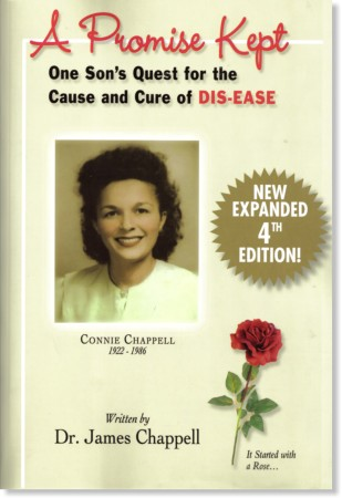 A Promise Kept (New Expanded 4th Edition) One Son's Quest for the Cause and Cure of DIS-EASE